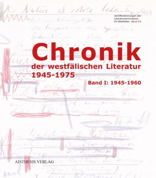 Chronik der westfälischen Literatur 1945-1975 Band 1