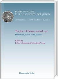 The Jews of Europe around 1400. Disruption, Crisis, and Resilience