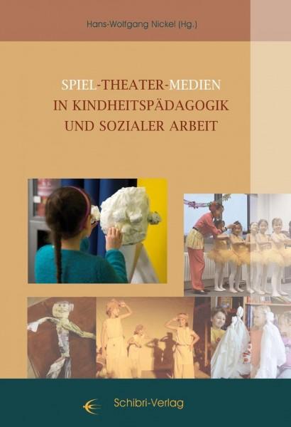 Spiel - Theater - Medien in Kinheitspädagogik und sozialer Arbeit
