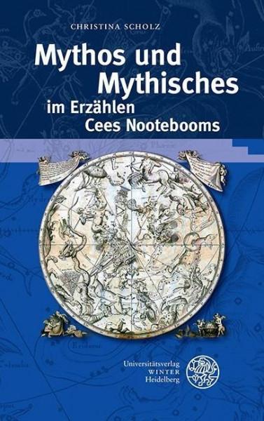 Mythos und Mythisches im Erzählen Cees Nootebooms