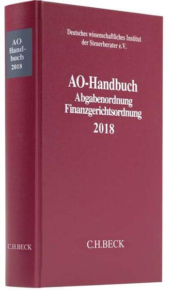 AO-Handbuch 2018: Abgabenordnung, Finanzgerichtsordnung - Rechtsstand: 1. Januar 2018 (Schriften des