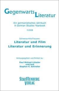 Gegenwartsliteratur. Ein Germanistisches Jahrbuch /A German Studies Yearbook / Literatur und Film -