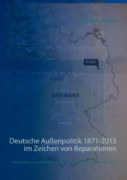 Deutsche Außenpolitik 1871-2015 im Zeichen von Reparationen