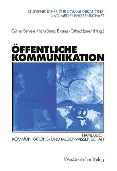 Öffentliche Kommunikation: Handbuch Kommunikations- und Medienwissenschaft (Studienbücher zur Kommun
