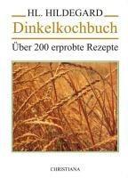 Dinkelkochbuch - Hildegard von Bingen