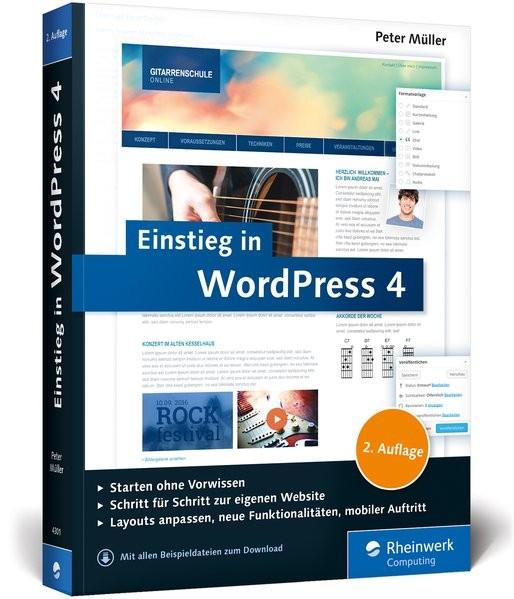 Einstieg in WordPress 4: Mit Peter Müller erstellen Sie Ihre eigene Website. Inkl. Einsatz von WordP