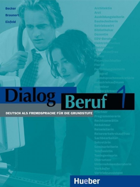 Dialog Beruf 1. Kursbuch