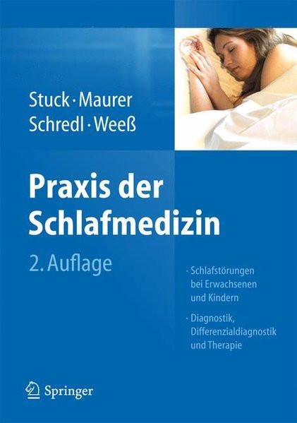 Praxis der Schlafmedizin: Schlafstörungen bei Erwachsenen und Kindern Diagnostik, Differenzialdiagn