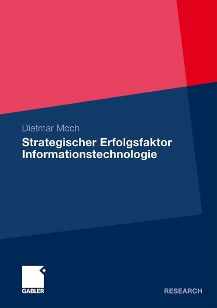 Strategischer Erfolgsfaktor Informationstechnologie