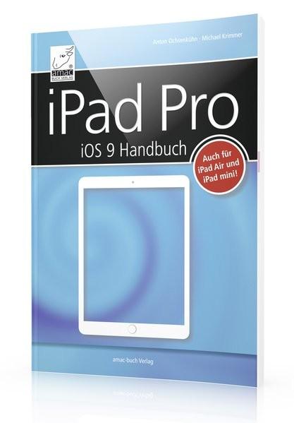 iPad Pro iOS 9 Handbuch - für alle iPads mit iOS 9 geeignet (iPad Air, iPad Pro und iPad mini) + all