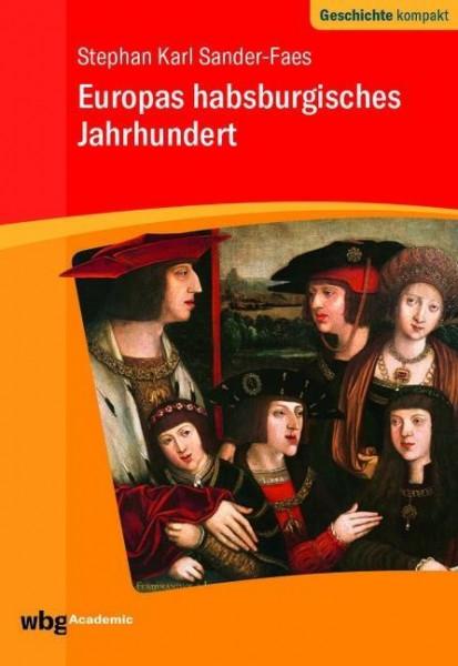 Europas habsburgisches Jahrhundert