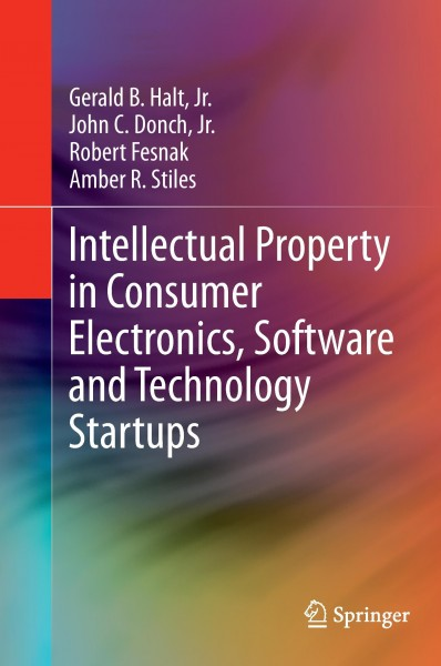 Intellectual Property in Consumer Electronics, Software and Technology Startups