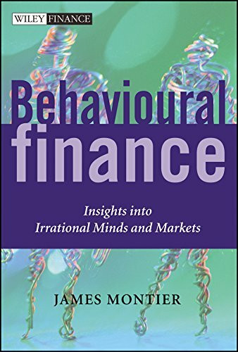 Behavioural Finance: Insights into Irrational Minds and Markets (Wiley Finance Series, Band 238)