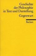 Geschichte der Philosophie 09 in Text und Darstellung. Gegenwart