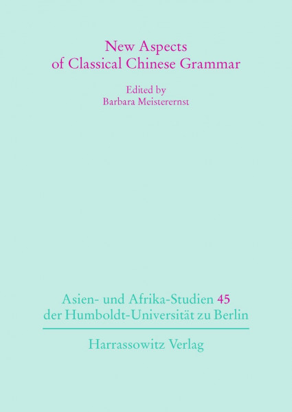 New Aspects of Classical Chinese Grammar