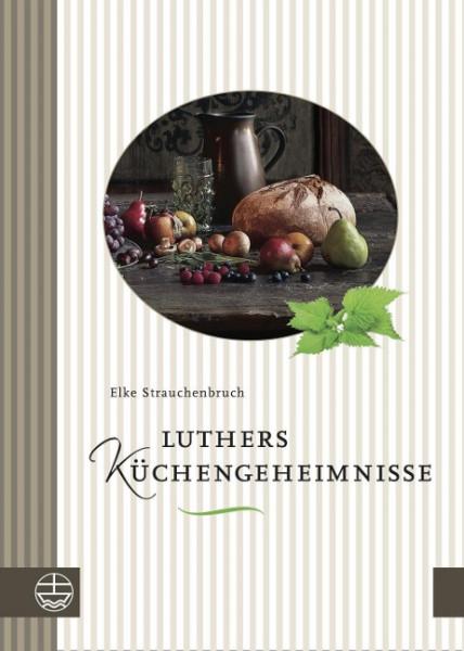 Luthers Küchengeheimnisse