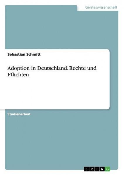 Adoption in Deutschland. Rechte und Pflichten