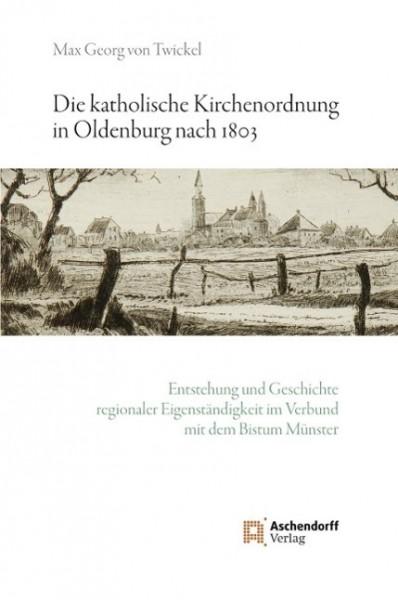 Die katholische Kirchenordnung in Oldenburg nach 1803