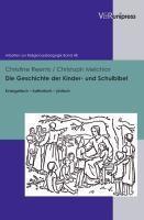 Die Geschichte der Kinder- u. Schulbibel /m.CD-ROM