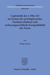 Legitimität des § 398a AO im System des privilegierenden Nachtatverhaltens und verfassungsrechtliche Kompatibilität der Norm