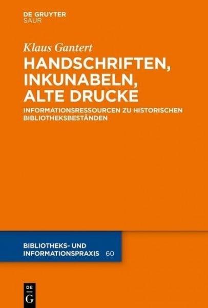 Handschriften, Inkunabeln, Alte Drucke - Informationsressourcen zu historischen Bibliotheksbeständen