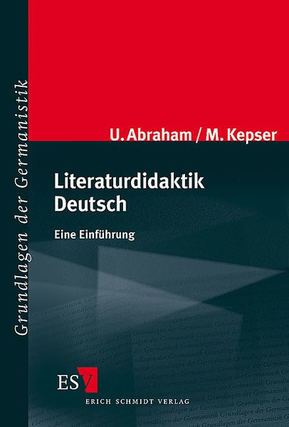 Literaturdidaktik Deutsch: Eine Einführung (Grundlagen der Germanistik (GrG), Band 42)