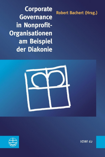 Corporate Governance in Nonprofit-Organisationen am Beispiel der Diakonie