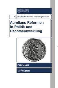 Aurelians Reformen in Politik und Rechtsentwicklung