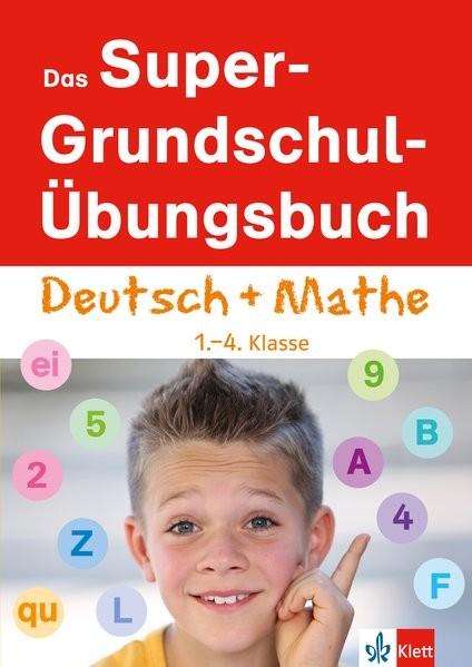 Klett Das Super-Grundschul-Übungsbuch Deutsch und Mathematik 1. - 4. Klasse (Die kleinen Lerndrachen