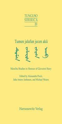 Tumen Jalafun jecen aku - Manchu Studies in Honour of Giovanni Stary