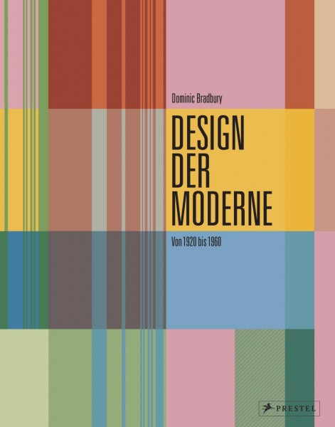 Design der Moderne: Art déco, Bauhaus, Mid-Century, Industriedesign