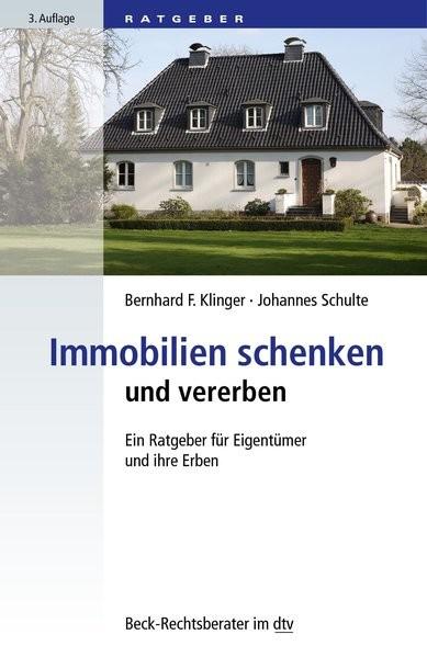 Immobilien schenken und vererben: Ein Ratgeber für Eigentümer und ihre Erben (dtv Beck Rechtsberater