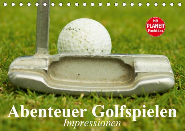 Abenteuer Golfspielen. Impressionen (Tischkalender 2020 DIN A5 quer)