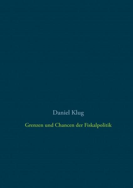 Grenzen und Chancen der Fiskalpolitik