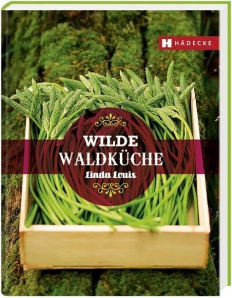 Wilde Waldküche