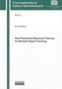 Non-Parametric Bayesian Filtering for Multiple Object Tracking