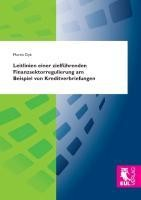 Leitlinien einer zielführenden Finanzsektorregulierung am Beispiel von Kreditverbriefungen