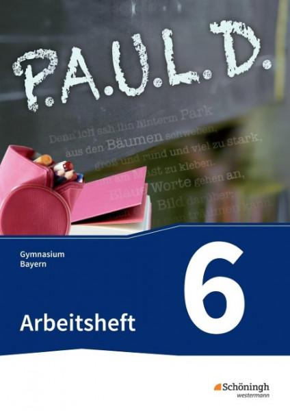P.A.U.L. D. (Paul) 6. Arbeitsheft. Gymnasien. Bayern