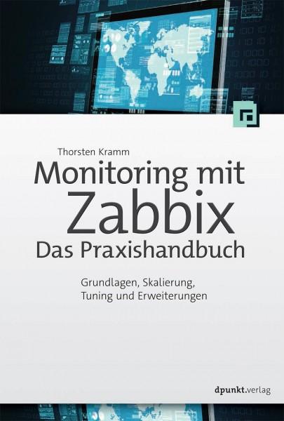 Monitoring mit Zabbix: Das Praxishandbuch