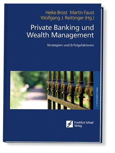 Private Banking und Wealth Management: Strategien und Erfolgsfaktoren