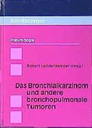 Das Bronchialkarzinom und andere bronchopulmonale Tumoren
