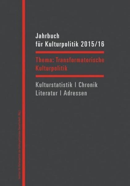 Jahrbuch für Kulturpolitik 2015/16