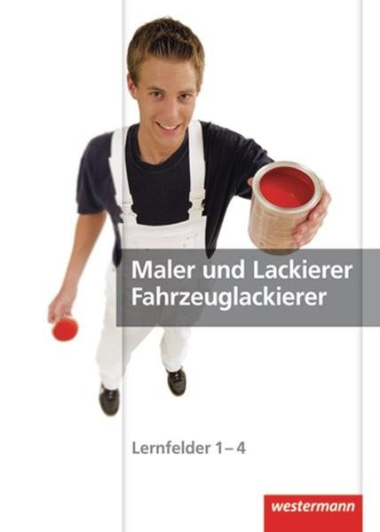 Maler und Lackierer / Fahrzeuglackierer: Lernfelder 1-4: Schülerband