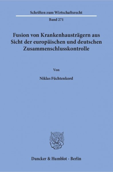 Fusion von Krankenhausträgern aus Sicht der europäischen und deutschen Zusammenschlusskontrolle