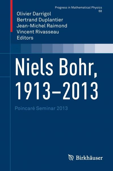Niels Bohr, 1913-2013