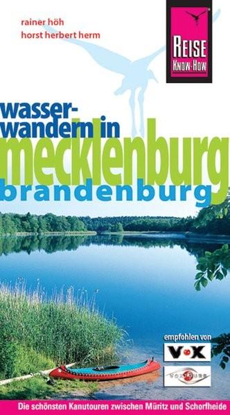 Wasserwandern in Mecklenburg / Brandenburg: Die schönsten Kanutouren zwischen Müritz und Schorfheide