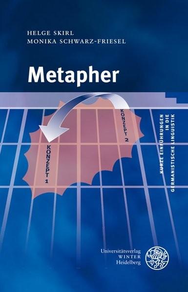 Metapher (Kurze Einführungen in die germanistische Linguistik - KEGLI)