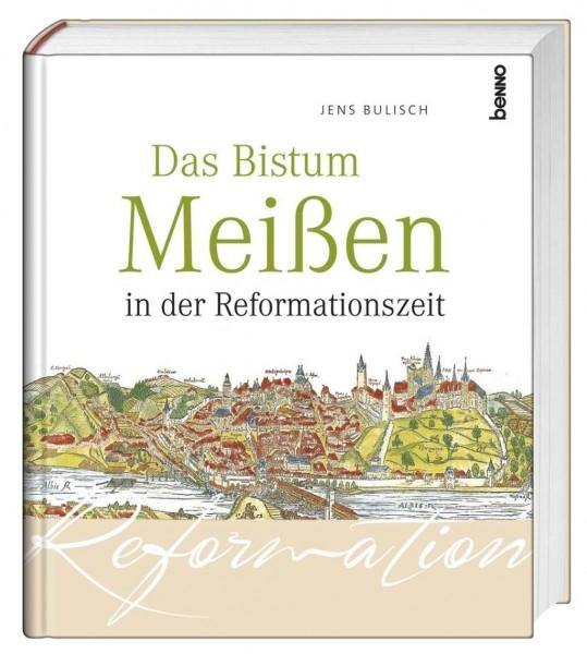 Das Bistum Meißen in der Reformationszeit