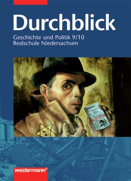Durchblick - Geschichte und Politik Ausgabe 2004 für Realschulen in Niedersachsen: Schülerband 9 / 1