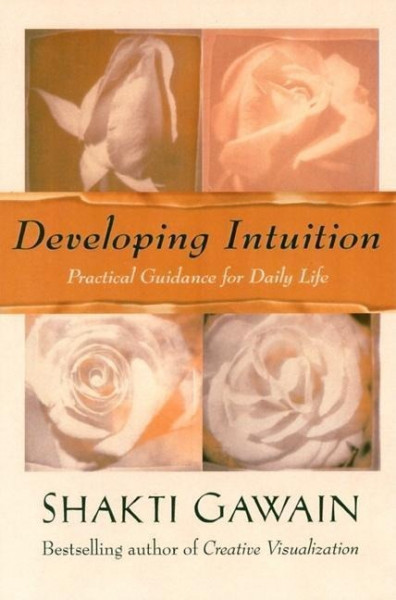 Developing Intuition: Practical Guidance for Daily Life
